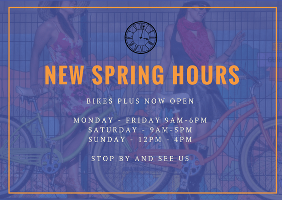 BIKES PLUS NOW OPEN MONDAY - FRIDAY 9AM-6PM SATURDAY - 9AM-5PM SUNDAY - 12PM - 4PM